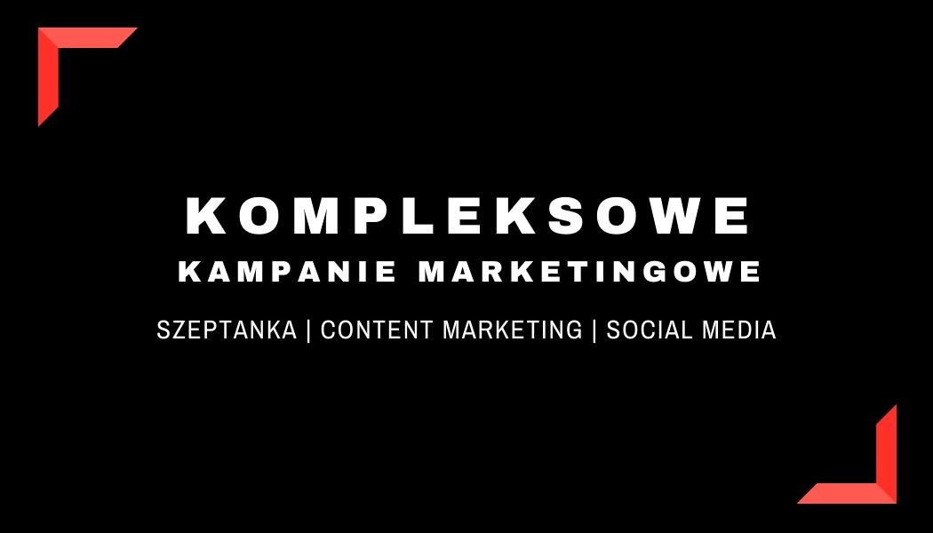 KOMPLEKSOWE KAMPANIE MARKETINGOWE